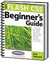 Learn Adobe Flash CS5 Beginners Guide | Mark Pennycuick