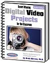 Award Winning Digital Video Projects for the Classrom | Arnie Abrams, Ph.D.