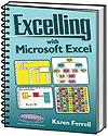 Excelling with Microsoft Excel | Karen Ferrell