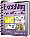 Excelling with OpenOffice.org Calc | Karen Ferrell