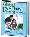 Global Project-Based Learning with Technology Activity Book | Mark Standley