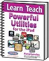 iLearn iTeach Powerful Utilities for the iPad | Patsy Lanclos