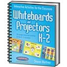 Interactive Activities for the Classroom: Whiteboards and Projectors K - 2 | Sharon Martinez
