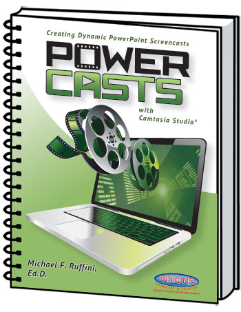 powercasts creating dynamic powerpoint screencasts with camtasia