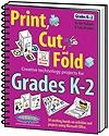Print, Cut, and Fold Creative Technology Projects for Grades K- 2 | Jim Holland
