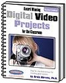 Award Winning Digital Video Projects for the Classrom