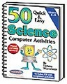 50 Quick & Easy Science Computer Activities