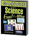 GameWize: Making Science Fun! with Microsoft Office -2nd Edition