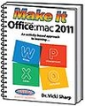 Make it With Microsoft Office 2011: Mac
