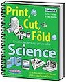 Print, Cut, and Fold Creative Technology Projects for Science
