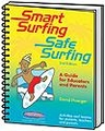 Smart Surfing Safe Surfing: A Guide for Educators and Parents 2nd Edition