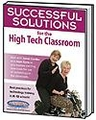 Successful Solutions for the High Tech Classroom