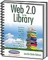 Web 2.0 for the Library 2nd Edition